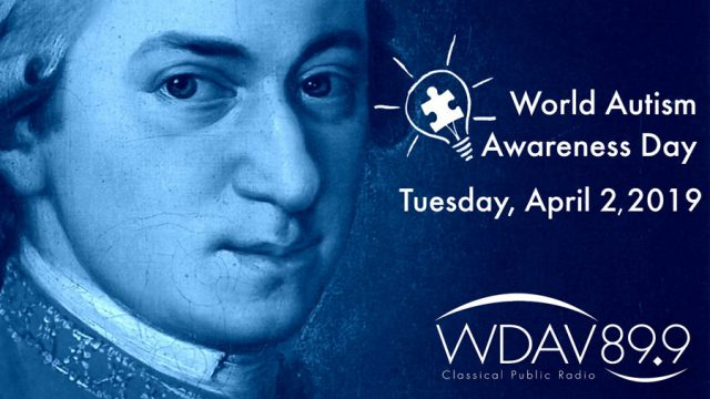 World Autism Awareness Day; Tuesday, April 2, 2019, WDAV Classical Public Radio 89.9
