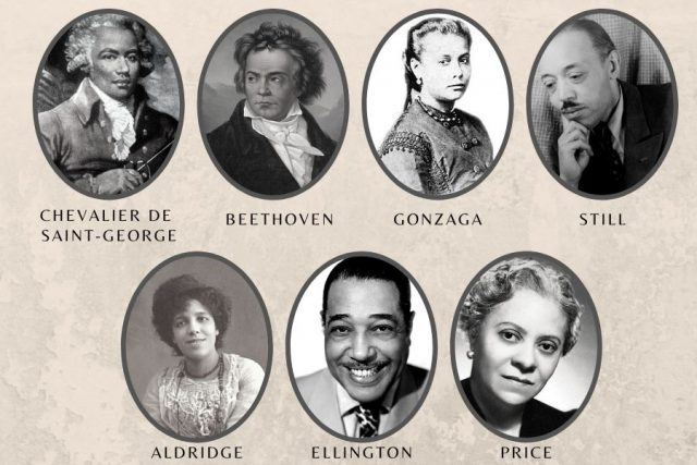 Composers: Joseph Bologne Chevalier de Saint-George, Ludwig van Beethoven, Chiquinha Gonzaga, William Grant Still, Amanda Ira Aldridge, Duke Ellington, Florence Price